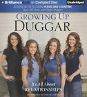 Growing Up Duggar: It's All about Relationships by Jana Duggar, Jill Duggar, Jessa Duggar, Jinger Duggar (CD-Audio, 2015)
