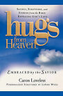 Hugs from Heaven: Embraced by the Savior: Sayings, Scriptures, and Stories from the Bible Revealing God's Love by Caron Loveless (Paperback / softback, 2010)