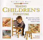 The Art and Craft of Making Children's Furniture: A Practical Guide with Step-by-step Instructions by Chris Simpson (Hardback, 1995)