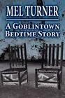 A Goblintown Bedtime Story by Mel Turner (Paperback / softback, 2012)