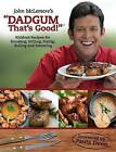 Dadgum That's Good!: Kickbutt Recipes for Smoking, Grilling, Frying, Boiling and Steaming by John McLemore (Paperback / softback, 2014)