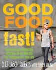 Good Food-Fast!: Deliciously Healthy Gluten-Free Meals for People on the Go by Jason Roberts, Stacey Colino (Hardback, 2014)