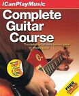 Complete Guitar Course: The Definitive Full-Color Picture Guide to Playing Guitar by Amsco Music (Mixed media product, 2007)