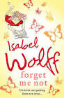Forget Me Not by Isabel Wolff (Paperback, 2007)