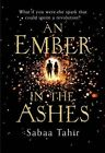 An Ember in the Ashes (an Ember in the Ashes, Book 1) by Sabaa Tahir (Paperback, 2015)