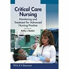Critical Care Nursing: Monitoring and Treatment for Advanced Nursing Practice by John Wiley and Sons Ltd (Paperback, 2012)