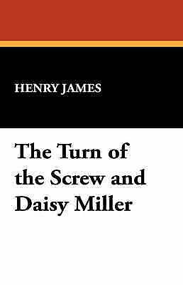 The Turn of the Screw and Daisy Miller, James, Henry Jr., Good, Paperback