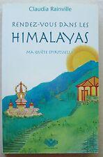 Rendez-vous Dans Les Himalayas Ma quête spirituelle Claudia RAINVILLE éd FRJ