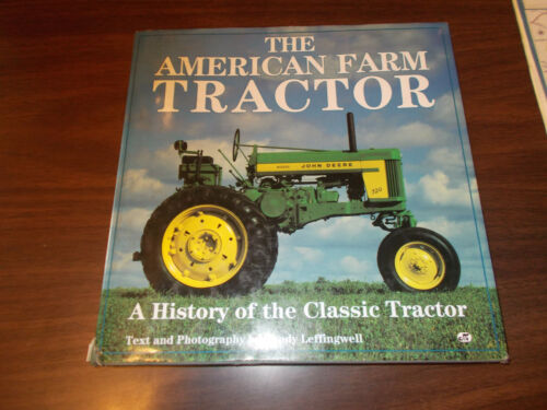 """The American Farm Tractor"" 194Page HardCover BOOK by R. Leffingwell"