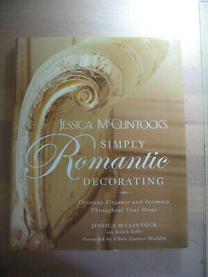 Jessica McClintocks Simply Romantic Decorating Creating Elegance and Intimacy Throughout Your Home