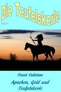 Ebook-Apachen-Gold-und-Teufelskerle-von-Frank-Callahan
