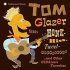 Tom Glazer Sings Honk-Hiss-Tweet-GGGGGGGGGG and von Tom Glazer (2013)