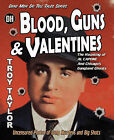 Blood, Guns & Valentines by Troy Taylor (Paperback, 2010)