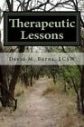 Therapeutic Lessons: An Introduction to Working with Clients with Serious and Persistent Mental Illness by David M Burns Lcsw (Paperback / softback, 2013)