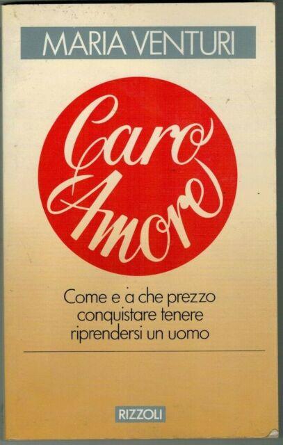CARO AMORE DI MARIA VENTURI - PRIMA EDIZIONE RIZZOLI APRILE 1988