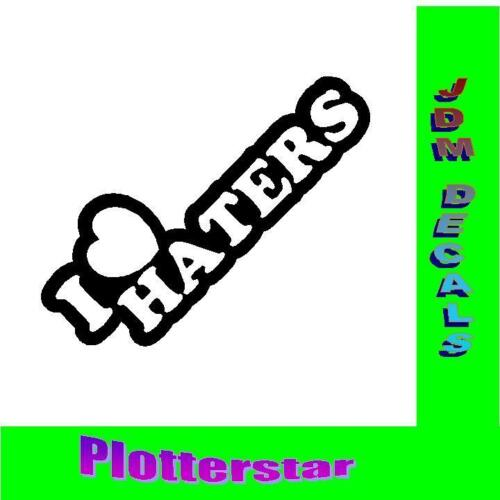 I love Haters Hater JDM Sticker aufkleber oem  fun like Shocker fahrwerk federn