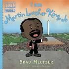 I am Martin Luther King, Jr. by Brad Meltzer (Hardback, 2016)