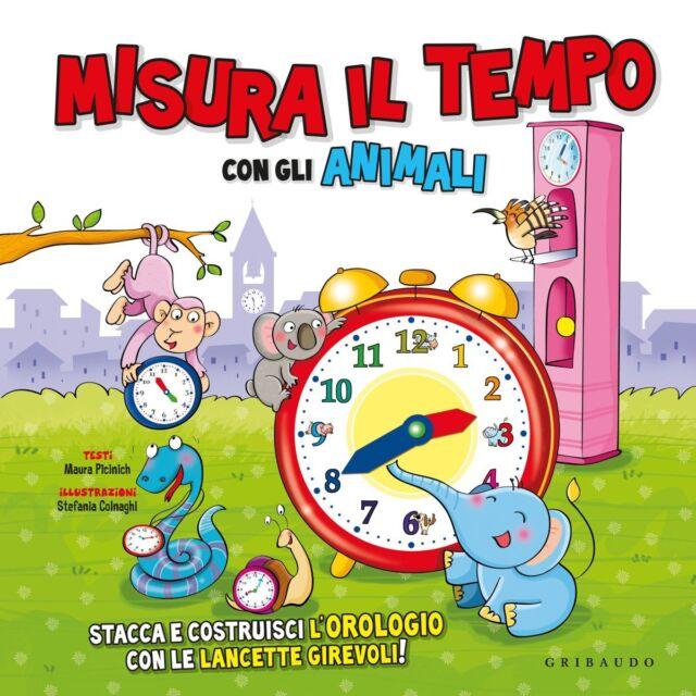 Misura il tempo con gli animali Ediz. illustrata. Con gadget - Gribaudo Editore