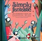 Simply Fantastic: An Introduction to Classical Music [1 CD] by Ana Gerhard (Audio, 2014)