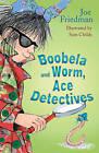 Boobela and Worm, Ace Detectives by Joe Friedman (Paperback, 2009)
