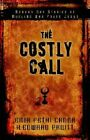 The Costly Call: Modern-Day Stories of Muslims Who Found Jesus by Emir Fethi Caner, H Edward Pruitt (Paperback / softback, 2005)