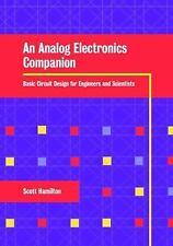 An Analog Electronics Companion : Basic Circuit Design for Engineers and...