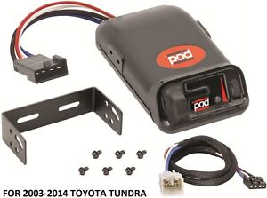 details about pro series pod trailer brake control for 03-14 toyota tundra  + wiring + bracket