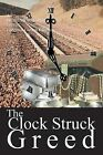 The Clock Struck Greed: A Professor Bates Novel by Lawrence Gordon Knudsen (Paperback / softback, 2013)
