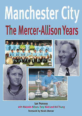 1 of 1 - Manchester City: The Mercer-Allison Years,Penney, Ian,New Book mon0000021266