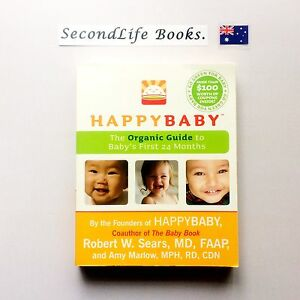 HAPPYBABY-The-Organic-Guide-To-Baby-039-s-First-24-Months-Robert-Sears-2009