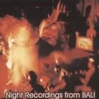 Night Recordings from Bali by Various Artists (CD, 2004, Sublime Frequencies)