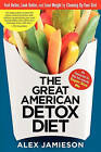 The Great American Detox Diet: 8 Weeks to Weight Loss and Well-Being by Alex Jamieson (Paperback / softback, 2006)