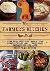 The Farmer's Kitchen Handbook: More Than 200 Recipes for Making Cheese, Curing Meat, Preserving, Fermenting, and More by Marie W. Lawrence (Paperback, 2014)
