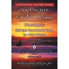 You Can Keep a Good Woman Standing: Sisters Standing Firm in the Word: Sisters Standing Firm in the Word by Linda J Payne (Paperback / softback, 2011)