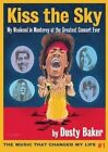 Kiss the Sky: My Weekend in Monterey for the Greatest Rock Concert Ever by Dusty Baker (Paperback, 2015)