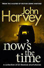 Now's The Time: A Collection of Resnick Short Stories by John Harvey (Paperback, 2013)