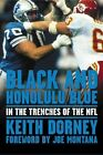 Black and Honolulu Blue in The Trenches of The NFL 9781572435650 Hardback