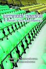 Between Innings a Father a Son and Baseball by Mark Tannenbaum 9780595356492