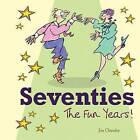 Seventies: The Fun Years by Jim Chumley (Hardback, 2011)