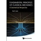 Fundamental Principles of Classical Mechanics: A Geometrical Perspective by Kai S. Lam (Hardback, 2014)