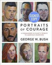 Portraits of Courage by George W Bush SIGNED/AUTOGRAPHED 1st Edition - BRAND NEW