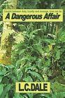 A Dangerous Affair by L C Dale (Paperback / softback, 2013)