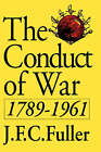 The Conduct of War, 1789-1961: A Study of the Impact of the French, Industrial, and Russian Revolutions on War and its Conduct by J. F. C. Fuller (Paperback, 1992)