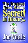 The Greatest Money-making Secret in History by Dr Joe Vitale 9781410741165