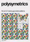 Polysymmetrics: The Art of Making Geometric Patterns by June Oliver (Paperback, 1980)