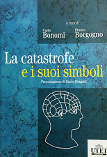 (Psicologia) C. Bonomi - LA CATASTROFE E I SUOI SIMBOLI - Utet 2008