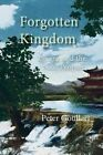 Forgotten Kingdom: Lijiang and the Naxi People by Peter Goullart (Paperback / softback, 2015)