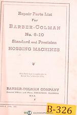Barber Colman 6 10 Standard Amp Precision Gear Hobbing Repair Parts Manual 1966