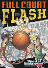 Full Court Flash by Scott Ciencin (Hardback, 2011)