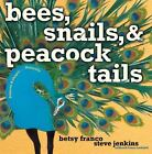 Bees, Snails, and Peacock Tails : Patterns and Shapes... Naturally by Betsy Franco (2008, Picture Book)